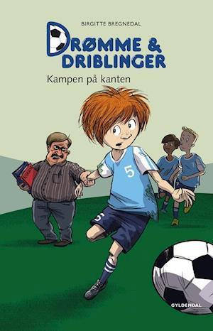 Billede af Drømme & driblinger - kampen på kanten-Birgitte Bregnedal-Bog