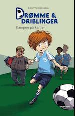 Drømme & driblinger - kampen på kanten (Vild Dingo, nr. 5)