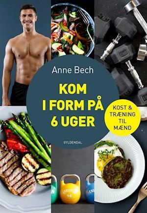 Bog, hæftet Kom i form på 6 uger af Anne Bech