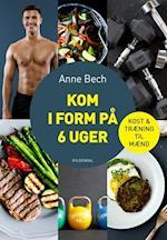 Kom i form på 6 uger af Anne Bech