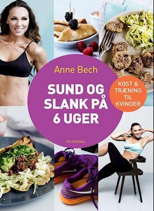 Bog, hæftet Sund og slank på 6 uger af Anne Bech