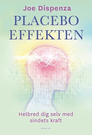 Bog, hæftet Placeboeffekten af Joe Dispenza