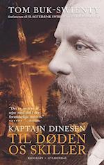 Kaptajn Dinesen- Til døden os skiller af Tom Buk-Swienty