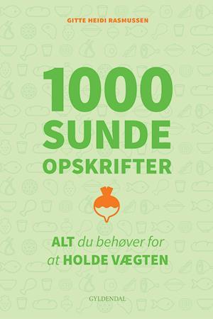 1000 sunde opskrifter af Gitte Heidi Rasmussen