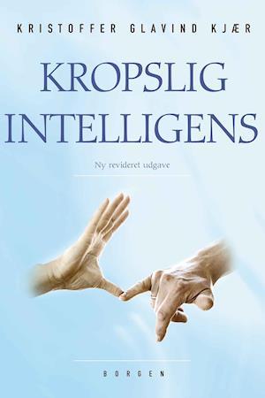 Kropslig intelligens af Kristoffer Glavind Kjær
