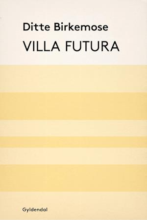 Villa Futura af Ditte Birkemose