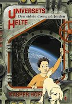 Universets helte - den sidste dreng på jorden (Universets helte, nr. 1)