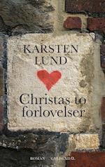 Christas to forlovelser af Karsten Lund