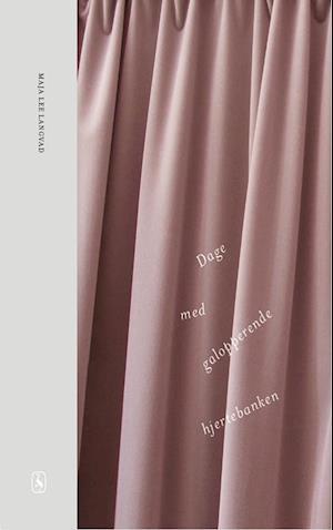 Bog, hæftet Dage med galopperende hjertebanken af Maja Lee Langvad