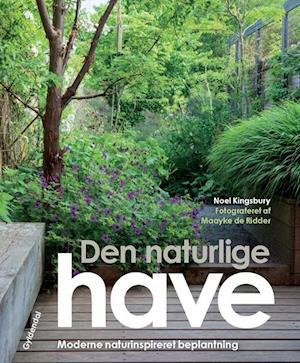 Bog, indbundet Den naturlige have af Noël Kingsbury