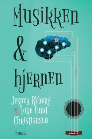 Musikken og hjernen af Jesper Ryberg Toke Lund Christiansen