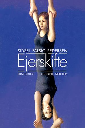 Ejerskifte af Sidsel Falsig Pedersen