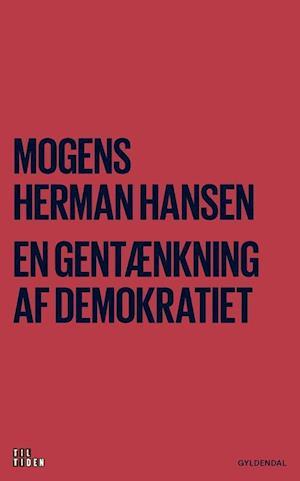 Bog, hæftet En gentænkning af demokratiet af Mogens Herman Hansen