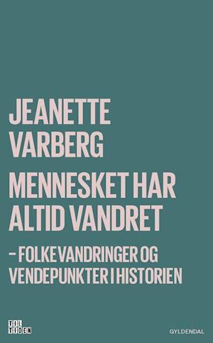Bog, hæftet Mennesket har altid vandret af Jeanette Varberg