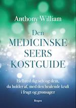 Den medicinske seers kostguide af Anthony William