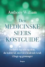 Den medicinske seers kostguide af Anthony William