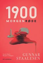 1900 morgenrøde (Bergen-trilogien, nr. 1)