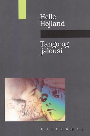 Tango og jalousi af Helle Højland