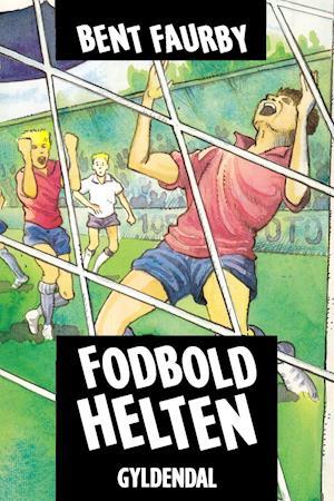 Fodboldhelten af Bent Faurby