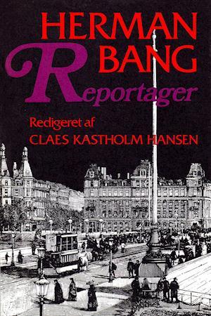 Reportager af Herman Bang