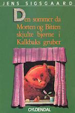 Den sommer da Morten og Bitten skjulte bjørne i Kalkbaks gruber