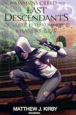 Assassin's Creed - Last Descendants: De sidste efterkommere (2) - Khanens grav (Assassins Creed De sidste efterkommere, nr. 2)