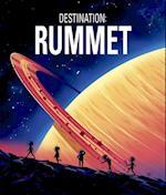 Destination - rummet