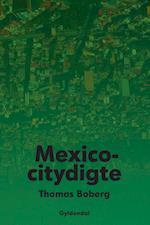 Mexicocitydigte af Thomas Boberg