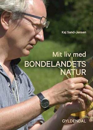 Billede af Mit liv med bondelandets natur-Kaj Sand-Jensen-Bog