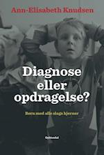 Diagnose eller opdragelse af Ann-Elisabeth Knudsen