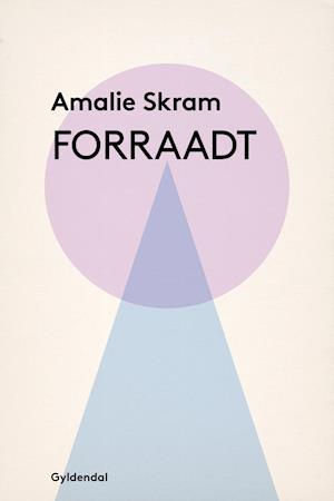 Forraadt af Amalie Skram