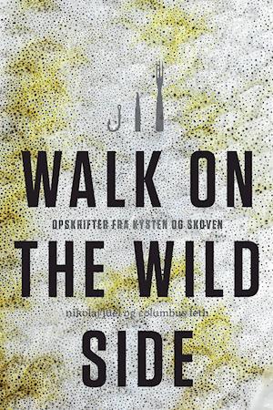 Walk on the wild side af Columbus Leth, Nikolaj Juel-Christiansen