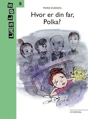 Hvor er din far, Polka?