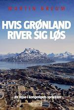 Hvis Grønland river sig løs af Martin Breum