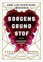 Sorgens grundstof af Anne Lise Marstrand-Jørgensen