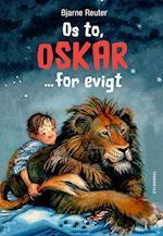 Os to, Oskar ... for evigt af Bjarne Reuter