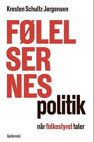 Bog, hæftet Følelsernes politik af Kresten Schultz Jørgensen