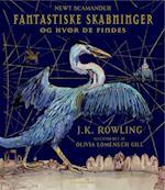 Fantastiske skabninger og hvor de findes. Illustreret udgave (Hogwarts biblioteket)