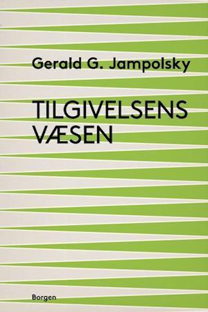 Tilgivelsens væsen af Gerald G. Jampolsky