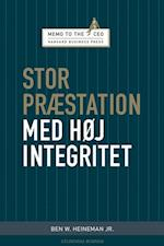 Stor præstation med høj integritet (Memo to the Ceo)