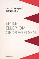 Emile eller Om opdragelsen af Jean jacques Rousseau