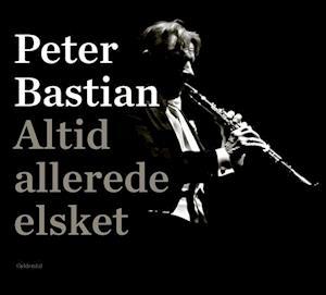 Bog, indbundet Altid allerede elsket af Peter Bastian