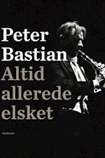 Altid allerede elsket af Peter Bastian