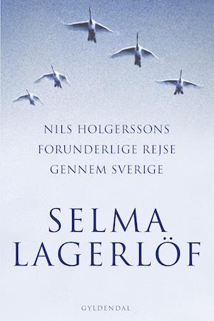 Nils Holgerssons forunderlige rejse gennem Sverige af Selma Lagerlöf