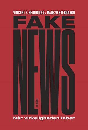 Bog, hæftet Fake news af Vincent F. Hendricks, Mads Vestergaard