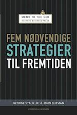 Fem nødvendige strategier til fremtiden (Memo to the Ceo, nr. 3)
