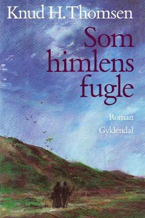 Som himlens fugle af Knud H. Thomsen