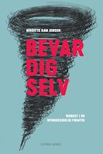 Bevar dig selv af Birgitte Dam Jensen