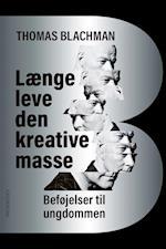 Længe leve den kreative masse