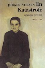 En Katastrofe og andre noveller